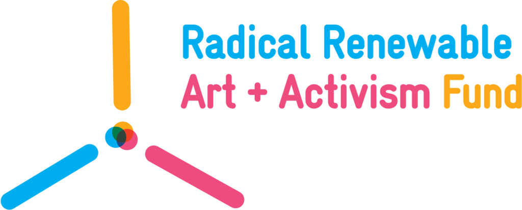 Radical Renewable Art + Activism Fund